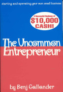 The uncommon entrepreneur how to start and operate your own successfull business /
