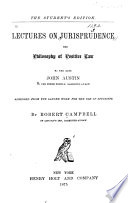 Lectures on Jurisprudence  Or  The Philosophy of Positive Law