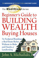 beginner s guide to building wealth buying houses