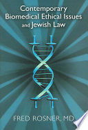 Contemporary Biomedical Ethical Issues And Jewish Law : ...