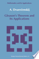 Gleason s Theorem and Its Applications