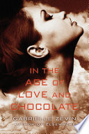 In The Age Of Love And Chocolate book