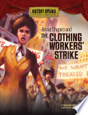 Annie Shapiro and the Clothing Workers  Strike