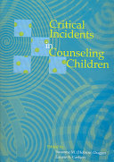 Critical Incidents In Counseling Children