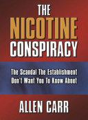 Book The Nicotine Conspiracy