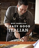 Mike Isabella s Crazy Good Italian