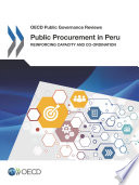 OECD Public Governance Reviews Public Procurement in Peru Reinforcing Capacity and Co ordination