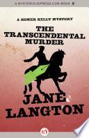 The Transcendental Murder : murder the citizens of concord, massachusetts, never...
