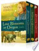 The Love Blossoms in Oregon Series Set