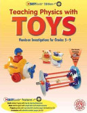 Teaching Physics with Toys: Hands-on Investigations for Grades 3-9