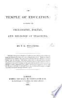 The Temple of Education  Being Results of the Strivings of a Teacher After the True Idea and Practice of Education Book PDF