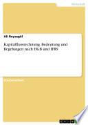 Kapitalflussrechnung. Bedeutung und Regelungen nach HGB und IFRS