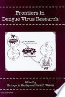 Frontiers In Dengue Virus Research