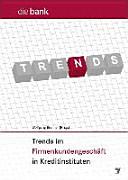 Trends im Firmenkundengeschäft in Kreditinstituten