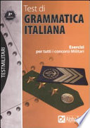 Test di grammatica italiana  Esercizi per tutti i concorsi militari