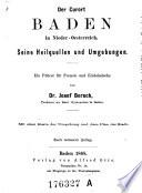 Der Curort Baden in Nieder-Oesterreich. Seine Heilquellen und Umgebungen
