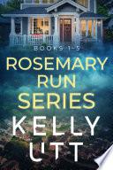 Rosemary Run Series Books 1 5