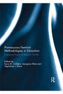 Promiscuous Feminist Methodologies in Education