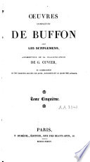 Oeuvres compl  tes de Buffon avec les suppl  mens  augment  es de la classification de G  Cuvier