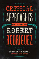download ebook critical approaches to the films of robert rodriguez pdf epub