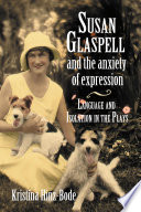 Susan Glaspell and the Anxiety of Expression