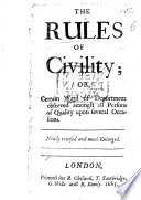 download ebook the rules of civility; or, certain ways of deportment observed amongst all persons of quality upon several occasions. newly revised and much enlarged. a translation of antoine de courtin's
