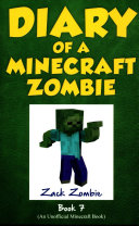 Diary of a Minecraft Zombie Book 7