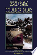 Boulder Blues  A Tale of the Colorado Counterculture