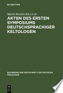 Akten des ersten Symposiums deutschsprachiger Keltologen