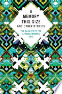 The Caine Prize for African Writing 2013