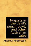 Nuggets in the Devil s Punch Bowl  and Other Australian Tales
