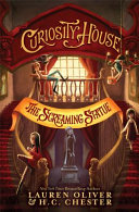 Curiosity House: The Screaming Statue (Book Two) : save their home, and unravel the secrets of...