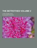 The Betrothed  a New Translation Volume 2