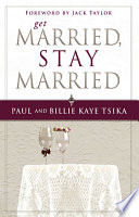 Ebook Get Married, Stay Married Epub Paul Tsika,Billie Kaye Tsika Apps Read Mobile