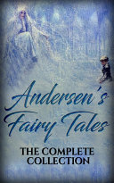 Andersen s Fairy Tales  The complete collection