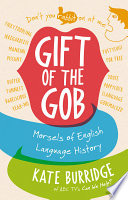 Gift of the Gob  Morsels of English Language History