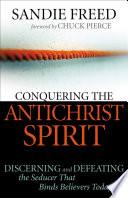 Conquering The Antichrist Spirit book