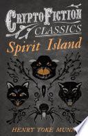 Spirit Island  Cryptofiction Classics   Weird Tales of Strange Creatures