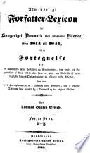 Almindeligt forfatter-lexicon for kongeriget Danmark med tilhørende bilande, fra 1814 til 1840