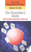 Essential Psychopharmacology  the Prescriber s Guide