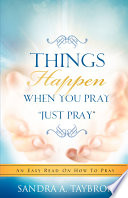Things Happen When You Pray Just Pray