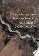 Cross Disciplinary Perspectives on Regional and Global Security