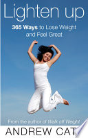 Lighten Up  365 Ways to Lose Weight and Feel Great