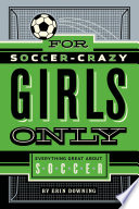 For Soccer Crazy Girls Only