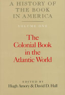 A History of the Book in America  Volume 1  The Colonial Book in the Atlantic World