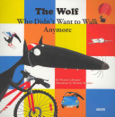 The Wolf Who Did'nt Want to Walk Anymore