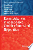 Recent Advances in Agent based Complex Automated Negotiation