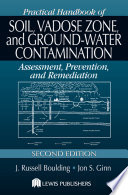Practical Handbook of Soil  Vadose Zone  and Ground Water Contamination