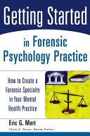Getting Started in Forensic Psychology Practice