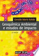 Geoquímica ambiental e estudos de impacto – 4ª ed.